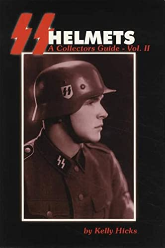 SS Helmets: A Collector's Guide, Vol. II: Kelly Hicks