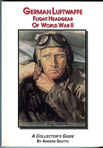 9780962488399: German Luftwaffe Flight Headgear of World War II: A Collector's Guide