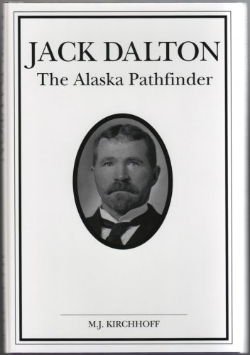 9780962490422: Jack Dalton: The Alaska Pathfinder