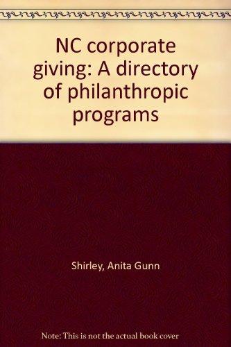 NC corporate giving: A directory of philanthropic programs: Shirley, Anita Gunn