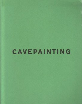9780962494130: Cavepainting: Peter Doig, Chris Ofili, Laura Owens