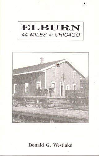 Elburn 44 Miles to Chicago: Westlake, Donald G.