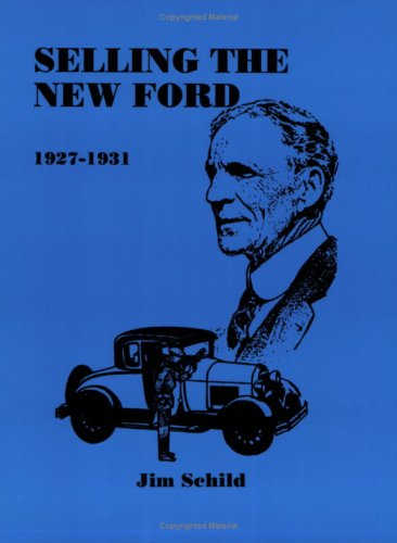 Selling The New Ford 1927-1931: Schild, Jim