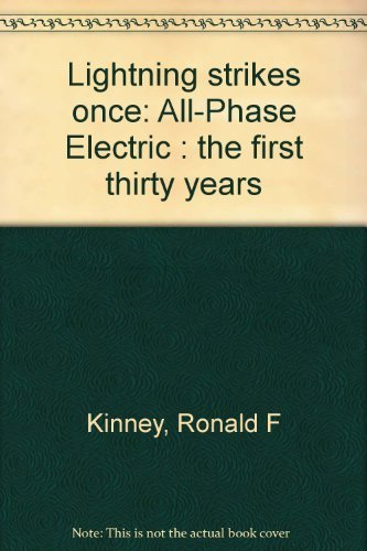 Lightning strikes once: All-Phase Electric : the: Kinney, Ronald F