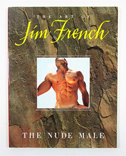 The Art of Jim French: The Nude: French, Jim