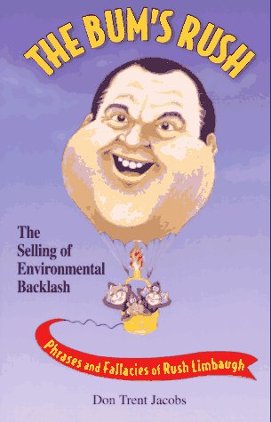 9780962504051: The Bum's Rush: The Selling of Environmental Backlash