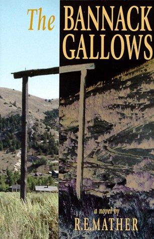 The Bannack Gallows: Schmittroth, Louis