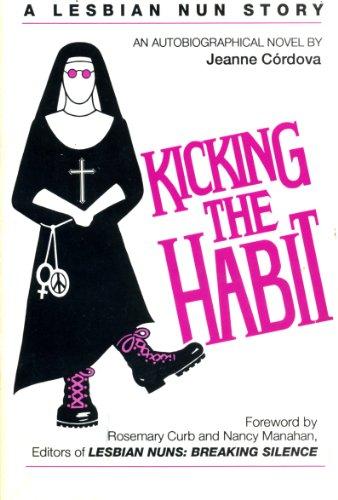 Kicking the Habit: A Lesbian Nun Story: Cordova, Jeanne