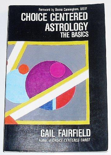9780962508813: Choice Centered Astrology: The Basics (Choice centered series)