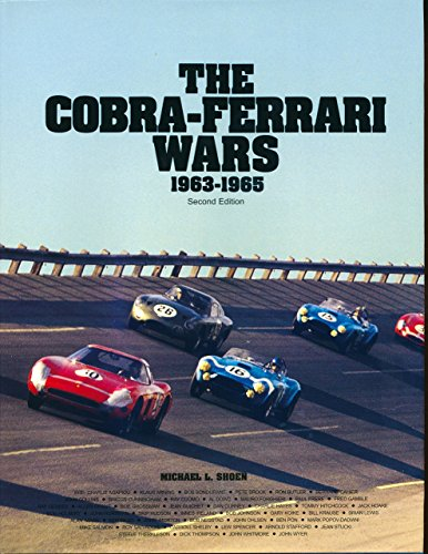 The Cobra-Ferrari Wars 1963-1965: Shoen, Michael L.
