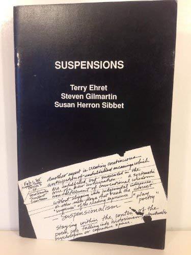 Suspensions: Ehret, Terry; Gilmartin, Steven; Sibbet, Susan Herron