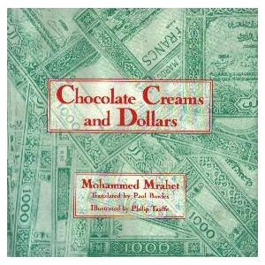 Chocolate Creams and Dollars: Mrabet, Mohammed; Bowles, Paul (trans.); Taaffe, Philip (illus.)