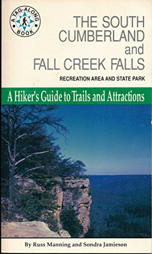 The South Cumberland and Fall Creek Falls recreation area and state park: A hiker's guide to trails and attractions (9780962512216) by Manning, Russ