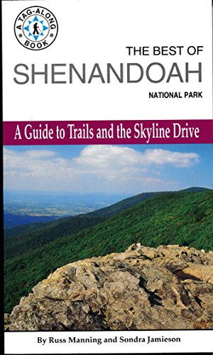 The Best of Shenandoah National Park: A Guide to Trails and the Skyline Drive (Tag-Along Book) (0962512281) by Manning, Russ; Jamieson, Sondra