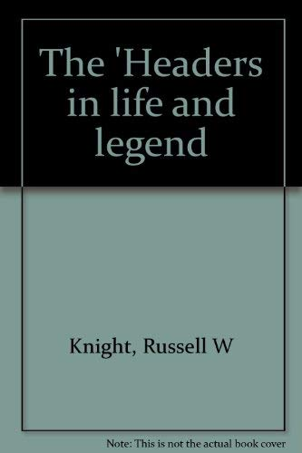 9780962512414: The 'Headers in life and legend