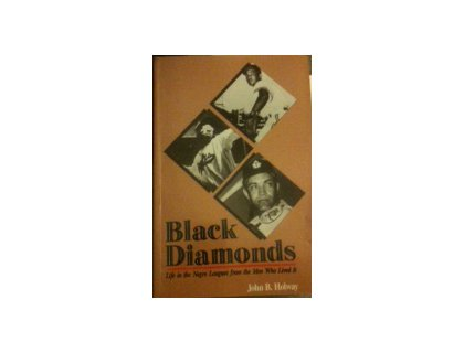 9780962513237: Black Diamonds: Life in the Negro Leagues from the Men Who Lived It