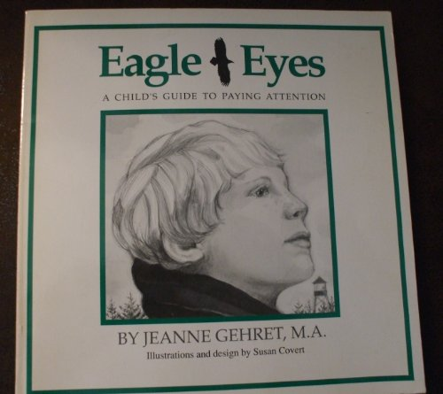 9780962513640: Eagle Eyes: A Child's Guide to Paying Attention