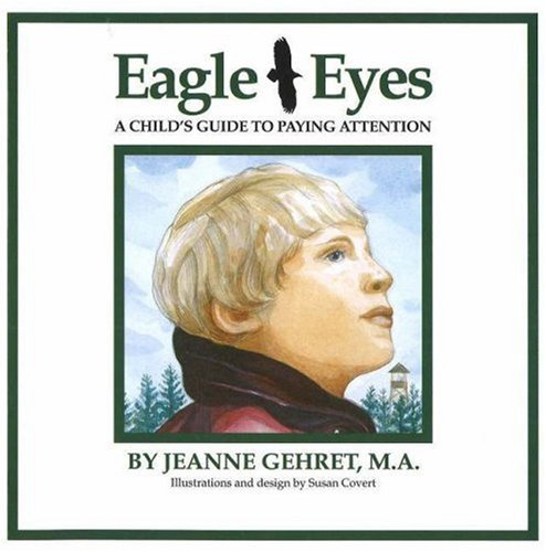 9780962513657: Eagle Eyes: A Child's Guide to Paying Attention