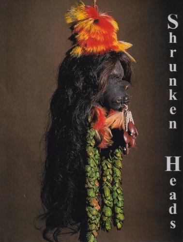 9780962515033: Shrunken Heads: Tsantsa Trophies and Human Exotica