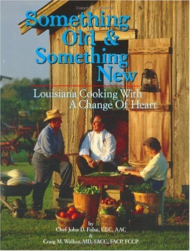 Something Old & Something New: Louisiana Cooking: John D. Folse;