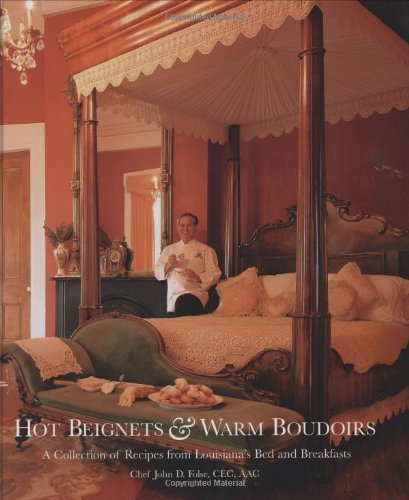 9780962515262: Hot Beignets & Warm Boudoirs: A Collection of Recipes from Louisiana's Bed & Breakfast