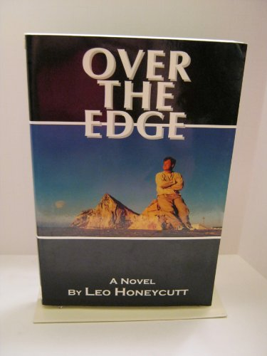 Over the Edge (Signed By Author): Honeycutt, Leo