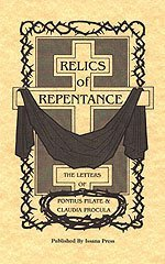 9780962515811: Relics of Repentance: The Letters of Pontius Pilate & Claudia Procula