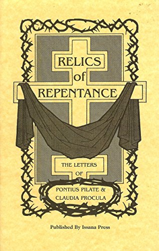 9780962515828: Relics of Repentance: The letters of Pontius Pilate and Claudia Procula