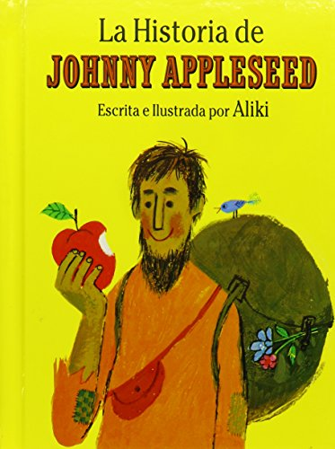 La Historia De Johnny Appleseed / The Story of Johnny Appleseed (Spanish Edition) (0962516260) by Aliki