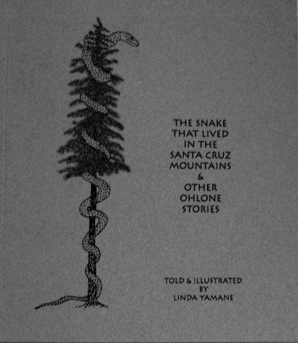 9780962517563: The Snake That Lived in the Santa Cruz Mountains & Other Ohlone Stories