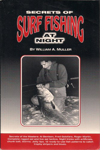 Secrets of Surf Fishing at Night: Muller, William A.