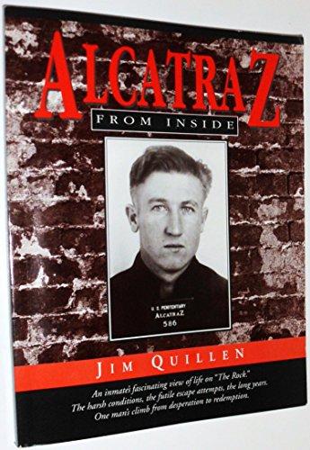 Alcatraz from Inside: The Hard Years, 1942-1952: Quillen, Jim, and Cullivan, Lynn