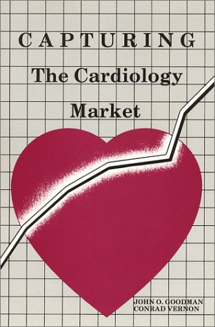 9780962520730: Capturing the Cardiology Market
