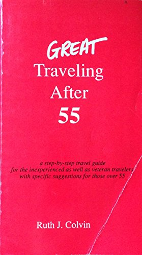 9780962522307: Great Traveling After 55