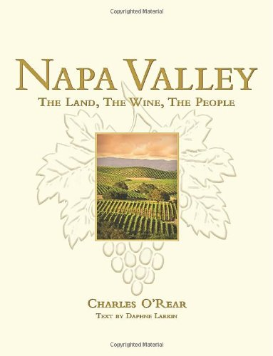 Napa Valley: The Land, The Wine, The People: Daphne Larkin