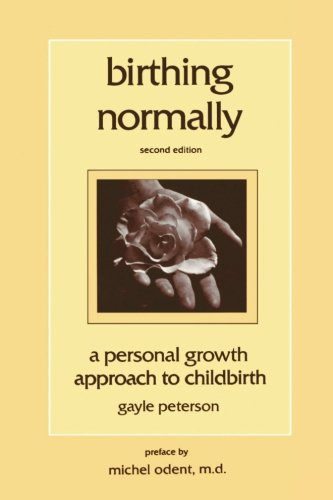 9780962523168: Birthing Normally: A Personal Growth Approach to Childbirth