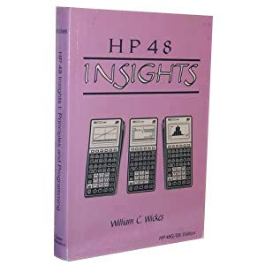 9780962525858: Hp 48 Insights: 1. Principles and Programming of the Hp 48 (Hp 48g/Gx Edition)