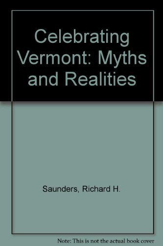 Celebrating Vermont: Myths and Realities: Graff, Nancy Price (Editor)