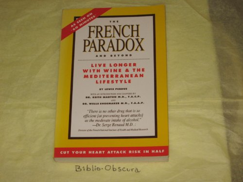 9780962527111: French Paradox and Beyond: Living Longer With Wine and the Mediterranean Lifestyle
