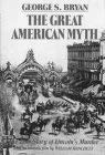 9780962529009: The Great American Myth: The True Story of Lincolns Murder