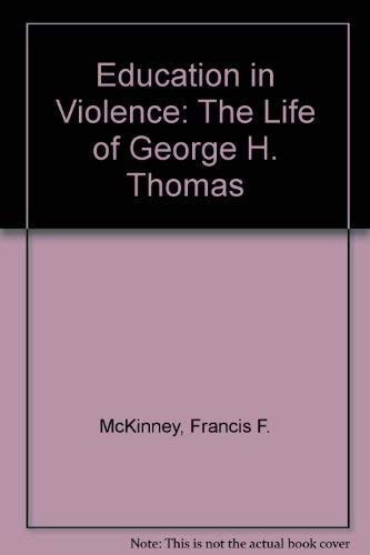 9780962529016: Education in Violence: The Life of George H. Thomas