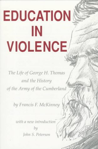 9780962529054: Education in Violence: The Life of George H. Thomas Nad the History of the Army of the Cumberland