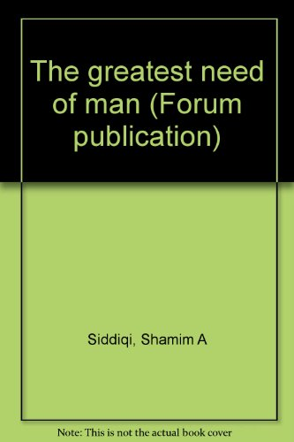 9780962530111: The greatest need of man (Forum publication)