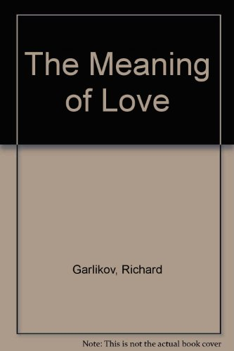 9780962530319: The Meaning of Love