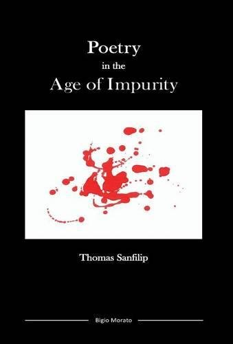 Poetry in the Age of Impunity.: SANFILIP, Thomas.