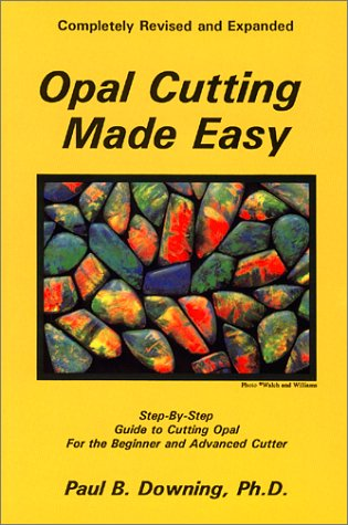 Opal Cutting Made Easy (Jewelry Crafts): Paul B. Downing