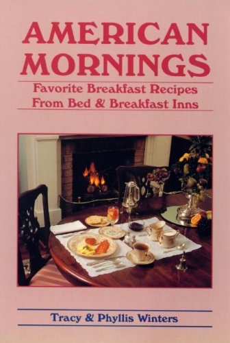 9780962532962: American Mornings: Favorite Breakfast Recipes from Bed and Breakfast Inns