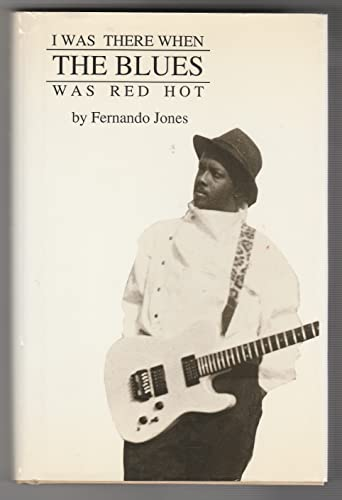 9780962535703: I Was There When the Blues Was Red Hot