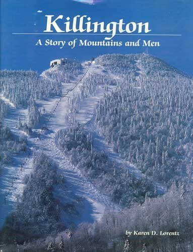 Killington A Story of Mountains and Men: Lorentz, Karen D.