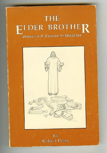 9780962537103: THE ELDER BROTHER: JESUS IN A COURSE IN MIRACLES